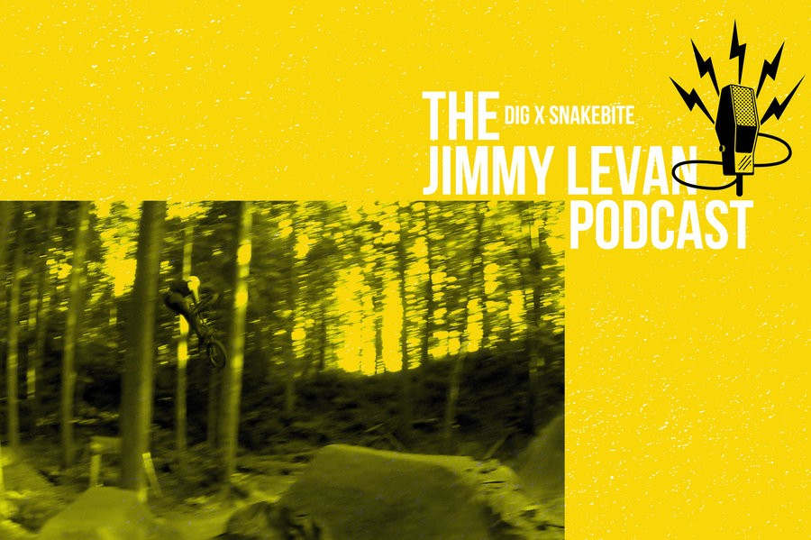 Jimmy Levan Podcast // Snakebite X Dig BMX
