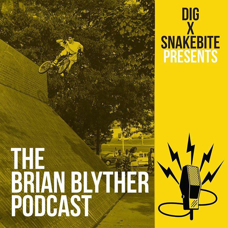 Snakebite // Dig BMX // Brian Blyther Podcast