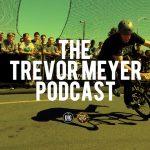 Trevor Meyer Podcast
