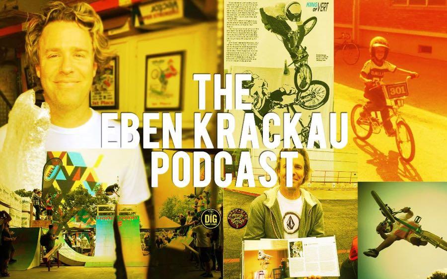Eben Krackau // Dig BMX Podcast