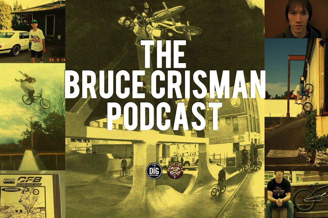 Bruce Crisman // Snakebite Dig BMX // Podcast