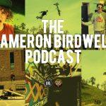 Cameron Birdwell // Podcast