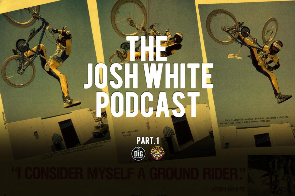 Josh White // Snakebite // Dig BMX Podcast