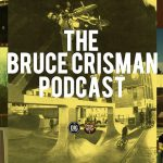 Bruce Crisman // Podcast