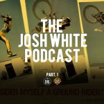 Josh White Podcast // Part 1